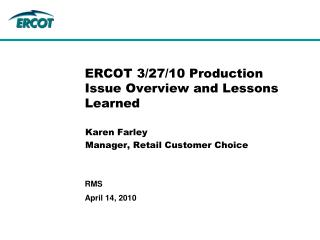ERCOT 3/27/10 Production Issue Overview and Lessons Learned