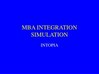 MBA INTEGRATION SIMULATION