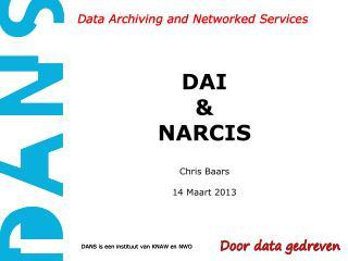 DAI  & NARCIS Chris Baars 14 Maart 2013