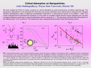 Critical Adsorption on Nanoparticles . Ashis Mukhopadhyay, Wayne State University, Detroit, MI.