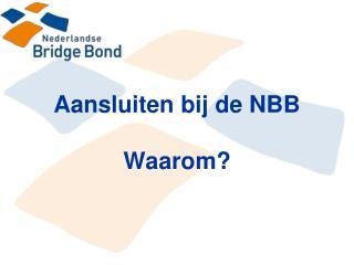 Aansluiten bij de NBB Waarom?