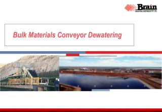 Bulk Materials Conveyor Dewatering