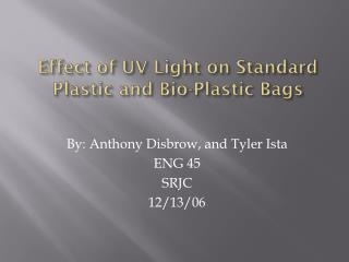 Effect of UV Light on Standard Plastic and Bio-Plastic Bags