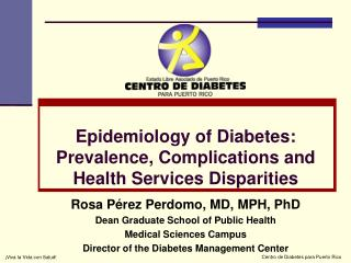 Epidemiology of Diabetes: Prevalence, Complications and Health Services Disparities