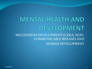 MENTAL HEALTH AND DEVELOPMENT