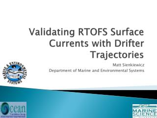Validating RTOFS Surface Currents with Drifter Trajectories