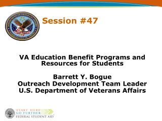 VA Education Benefit Programs and Resources for Students Barrett Y. Bogue