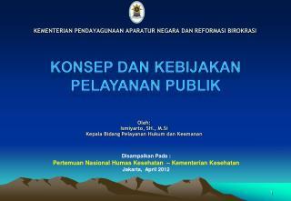 Oleh: Ismiyarto , SH.,  M.Si Kepala Bidang Pelayanan Hukum dan Keamanan