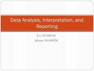 Data Analysis, Interpretation, and Reporting