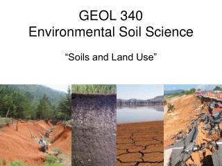 GEOL 340 Environmental Soil Science