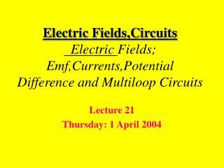Lecture 21 Thursday: 1 April 2004