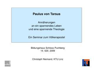 Paulus von Tarsus Annäherungen an ein spannendes Leben und eine spannende Theologie