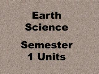 Earth Science Semester 1 Units