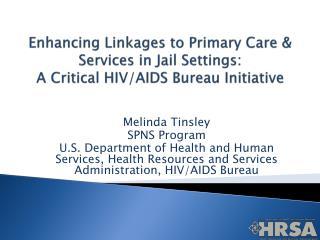 Melinda Tinsley SPNS Program