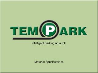 Intelligent parking on a roll. Material Specifications
