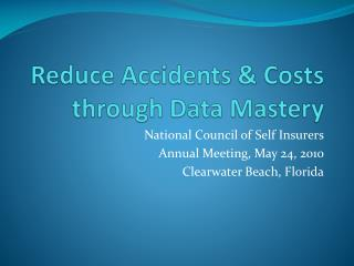 Reduce Accidents & Costs through Data Mastery