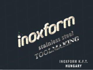 INOXFORM K.F.T. HUNGARY