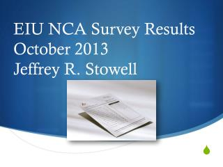 EIU NCA Survey Results October 2013 Jeffrey R. Stowell