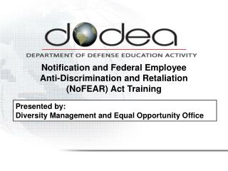 Notification and Federal Employee Anti-Discrimination and Retaliation (NoFEAR) Act Training