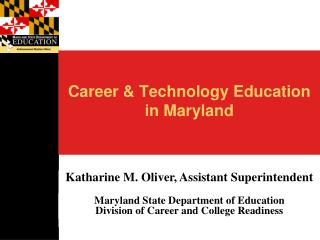 Career and Technology Education in Maryland - PowerPoint ...