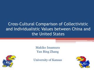 Cross-Cultural Comparison of Collectivistic and Individualistic Values between China and the United States