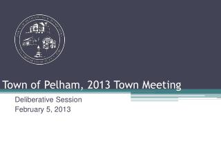Town of Pelham, 2013 Town Meeting
