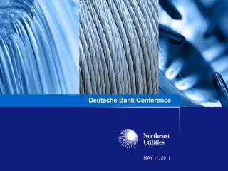 Deutsche Bank Conference