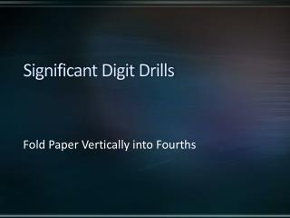 Significant Digit Drills