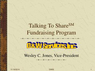 Talking To Share SM  Fundraising Program