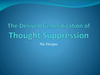 The Derived Generalization of  Thought Suppression