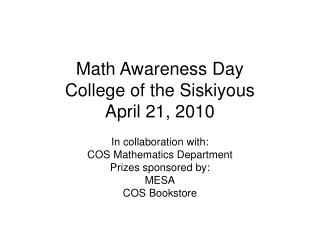 Math Awareness Day College of the Siskiyous April 21, 2010