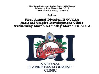 The Tenth Annual Palm Beach Challenge   February 22 - March 24, 2013  Palm Beach County, Florida