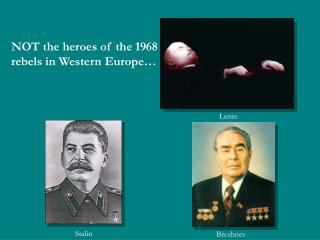 NOT the heroes of the 1968 rebels in Western Europe…