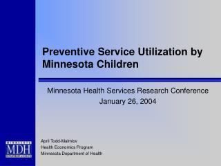Preventive Service Utilization by Minnesota Children