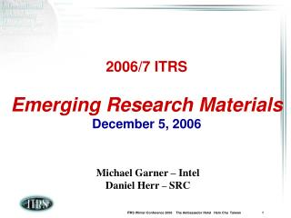 2006/7 ITRS Emerging Research Materials December 5, 2006