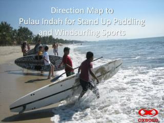 Direction Map to  Pulau Indah for Stand Up  Paddling and Windsurfing Sports