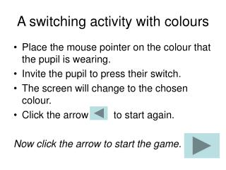 A switching activity with colours