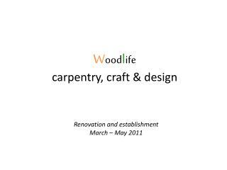 W ood l ife carpentry, craft & design