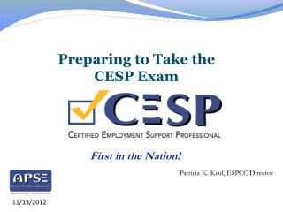 Preparing to Take the   CESP Exam