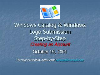 Windows Catalog & Windows Logo Submission Step-by-Step Creating an Account