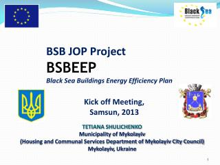 BSB JOP Project  BSBEEP Black Sea Buildings Energy Efficiency Plan Kick off Meeting,  Samsun, 2013