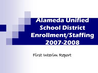 Alameda Unified School District  Enrollment/Staffing  2007-2008