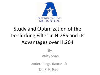 Study and Optimization of the  Deblocking  Filter in H.265 and its Advantages over H.264