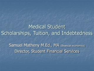 Medical Student  Scholarships, Tuition, and Indebtedness