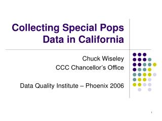 Collecting Special Pops  Data in California