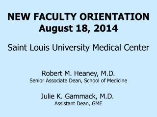 NEW FACULTY ORIENTATION August 18, 2014 Saint Louis University Medical Center