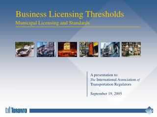 A presentation to: The  International Association  of Transportation Regulators September 19, 2005