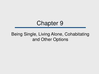 Being Single, Living Alone, Cohabitating and Other Options