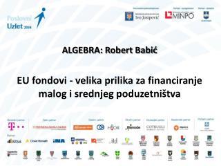 EU fondovi - velika prilika  za financiranje  malog i srednjeg  poduzetništva