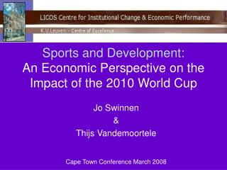 Sports and Development: An Economic Perspective on the Impact of the 2010 World Cup